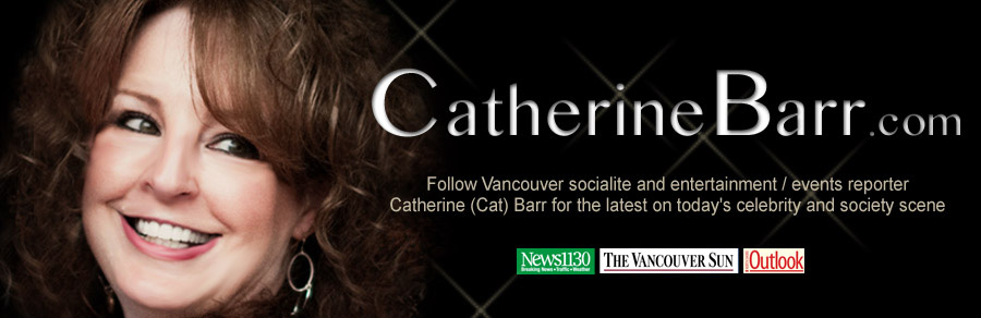 Catherine Barr's Vancouver events, celebrity parties and entertainment news