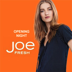 Joe Fresh Fashions Opening Night Event
